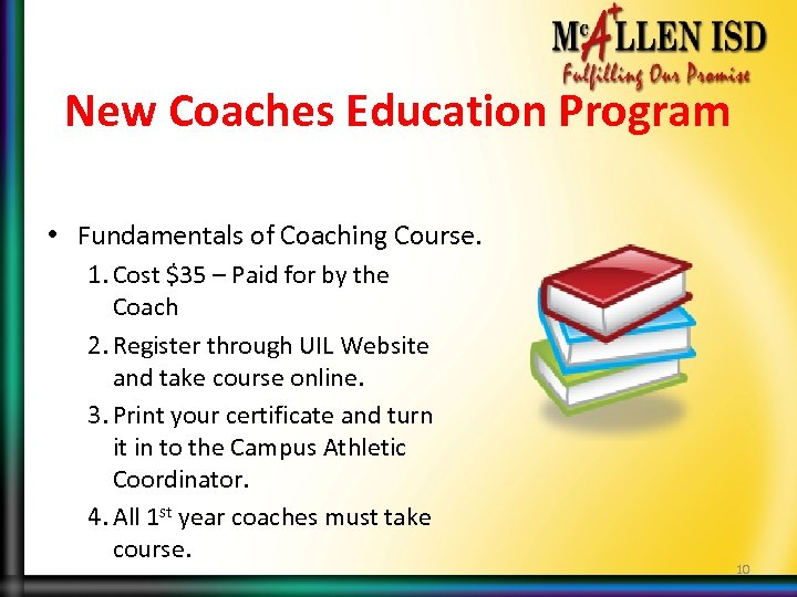 New Coaches Education Program • Fundamentals of Coaching Course. 1. Cost $35 – Paid