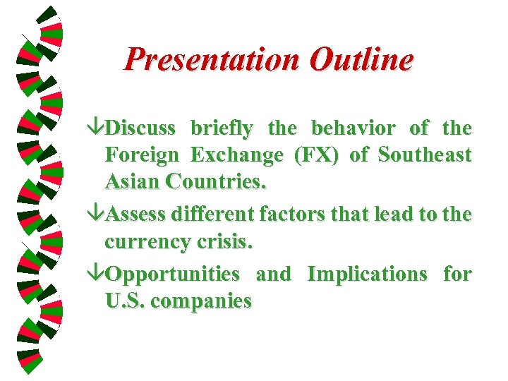 Presentation Outline âDiscuss briefly the behavior of the Foreign Exchange (FX) of Southeast Asian