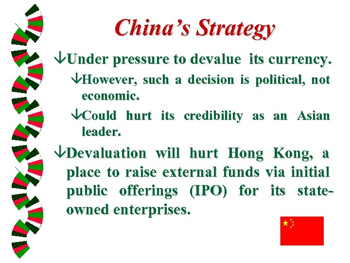 China's Strategy âUnder pressure to devalue its currency. âHowever, such a decision is political,
