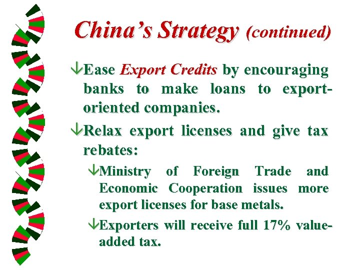 China's Strategy (continued) âEase Export Credits by encouraging banks to make loans to exportoriented