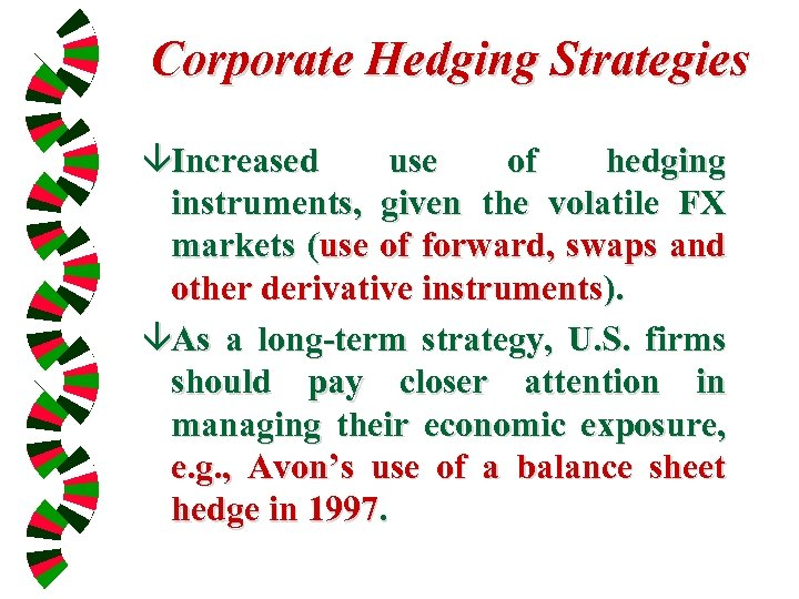 Corporate Hedging Strategies âIncreased use of hedging instruments, given the volatile FX markets (use