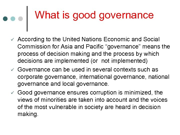 What is good governance ü ü ü According to the United Nations Economic and