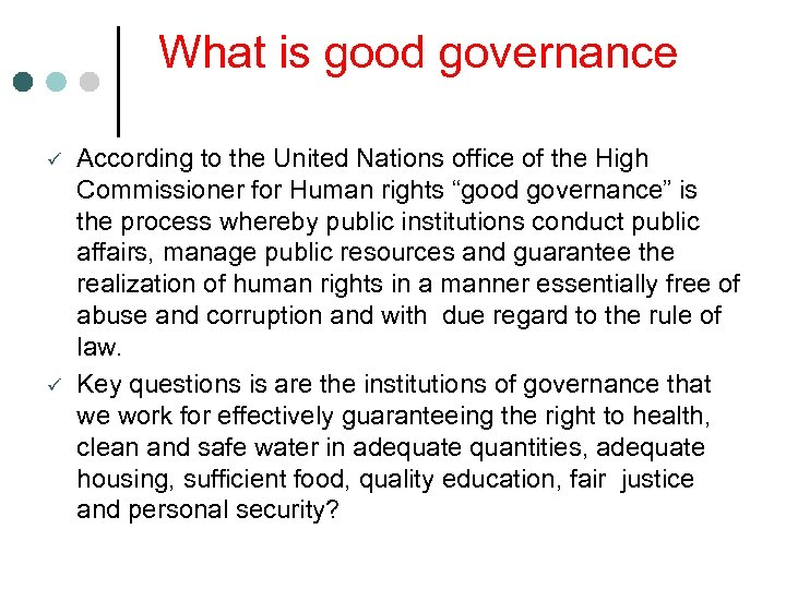 What is good governance ü ü According to the United Nations office of the