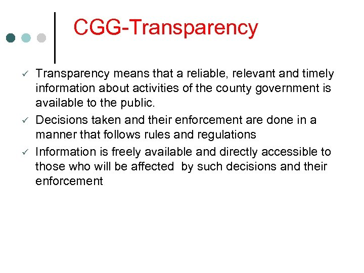 CGG-Transparency ü ü ü Transparency means that a reliable, relevant and timely information about