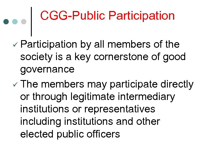 CGG-Public Participation ü Participation by all members of the society is a key cornerstone