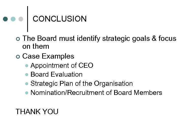CONCLUSION The Board must identify strategic goals & focus on them ¢ Case Examples