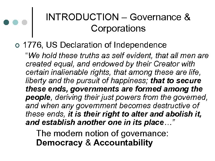 "INTRODUCTION – Governance & Corporations ¢ 1776, US Declaration of Independence ""We hold these"