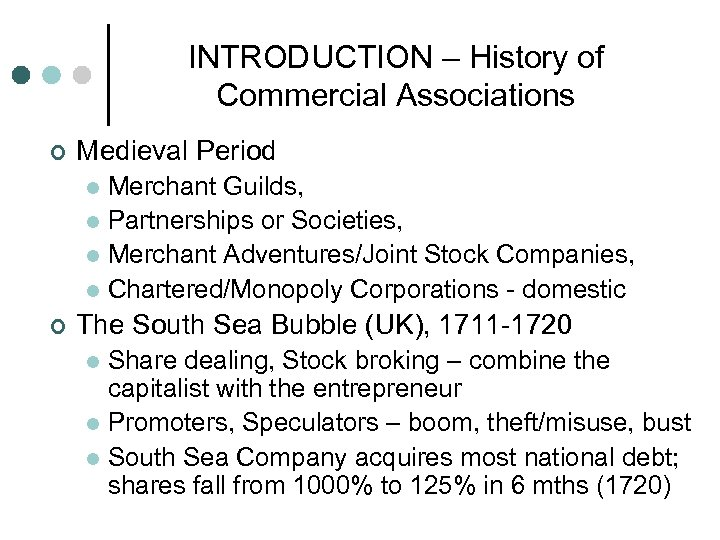 INTRODUCTION – History of Commercial Associations ¢ Medieval Period Merchant Guilds, l Partnerships or