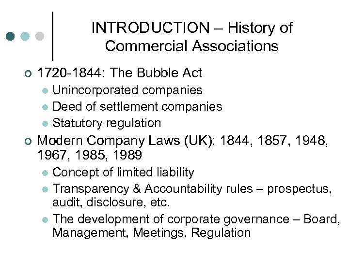 INTRODUCTION – History of Commercial Associations ¢ 1720 -1844: The Bubble Act Unincorporated companies