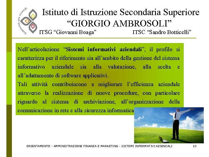 """Istituto di Istruzione Secondaria Superiore """"GIORGIO AMBROSOLI"""" ITSG """"Giovanni Boaga"""" ITSC """"Sandro Botticelli"""" Nell'articolazione"""