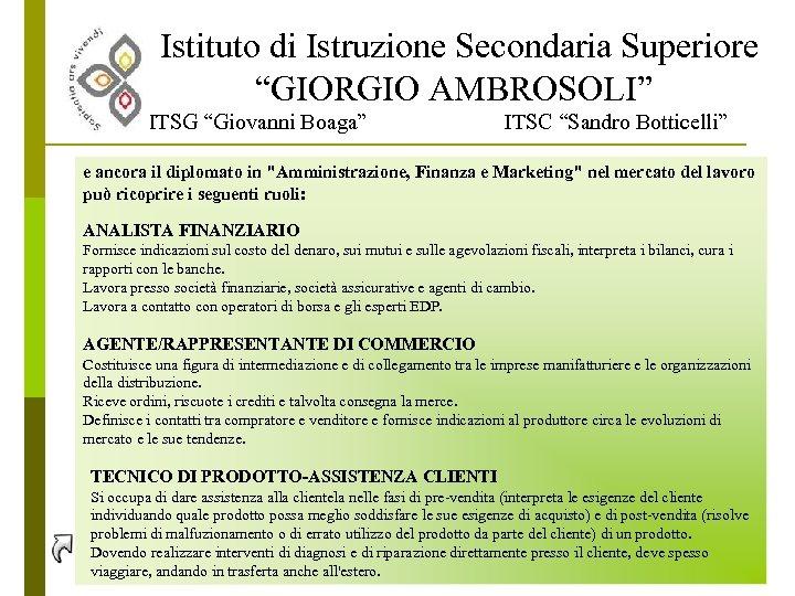 """Istituto di Istruzione Secondaria Superiore """"GIORGIO AMBROSOLI"""" ITSG """"Giovanni Boaga"""" ITSC """"Sandro Botticelli"""" e"""