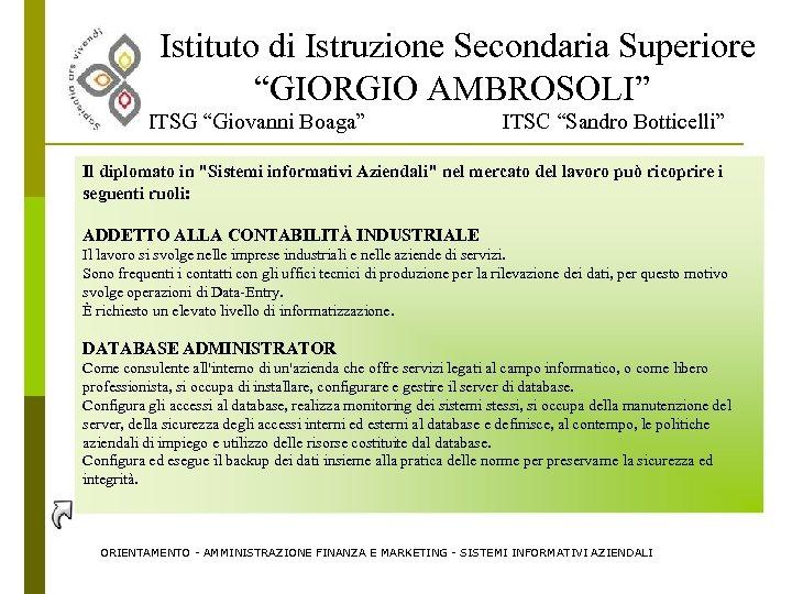 """Istituto di Istruzione Secondaria Superiore """"GIORGIO AMBROSOLI"""" ITSG """"Giovanni Boaga"""" ITSC """"Sandro Botticelli"""" Il"""