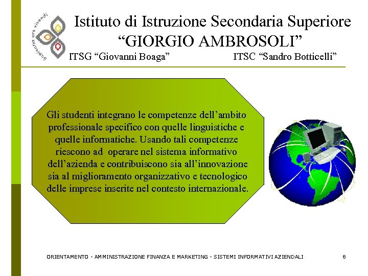 """Istituto di Istruzione Secondaria Superiore """"GIORGIO AMBROSOLI"""" ITSG """"Giovanni Boaga"""" ITSC """"Sandro Botticelli"""" Gli"""