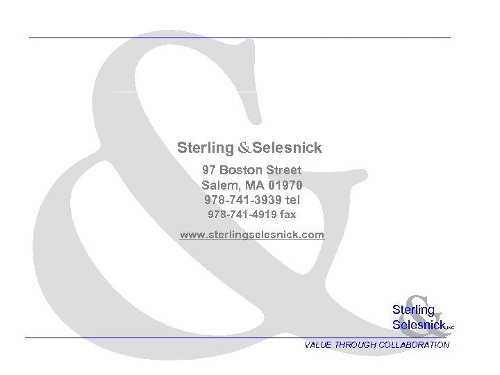 & Sterling &Selesnick 97 Boston Street Salem, MA 01970 978 -741 -3939 tel 978