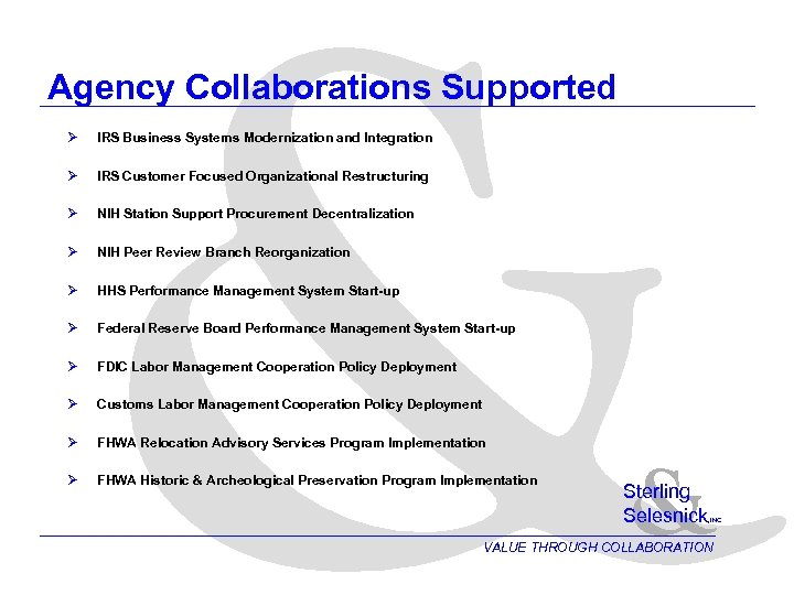 & Agency Collaborations Supported Ø IRS Business Systems Modernization and Integration Ø IRS Customer