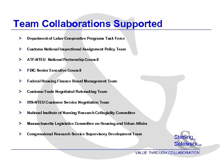 & Team Collaborations Supported Ø Department of Labor Cooperative Programs Task Force Ø Customs