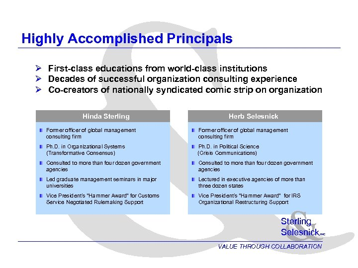 & Highly Accomplished Principals Ø First-class educations from world-class institutions Ø Decades of successful