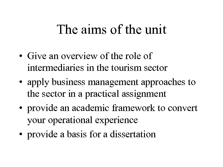 The aims of the unit • Give an overview of the role of intermediaries