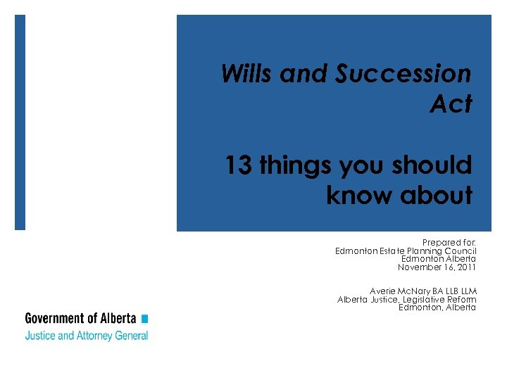 Wills and Succession Act 13 things you should know about Prepared for: Edmonton Estate