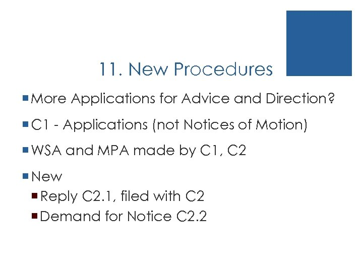 11. New Procedures ¡ More Applications for Advice and Direction? ¡ C 1 -