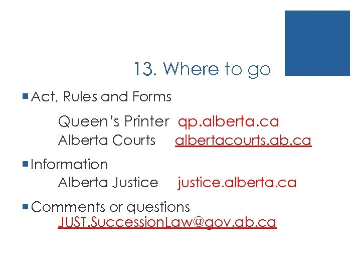 13. Where to go ¡ Act, Rules and Forms Queen's Printer qp. alberta. ca