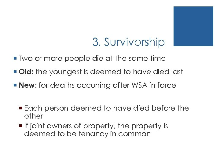 3. Survivorship ¡ Two or more people die at the same time ¡ Old: