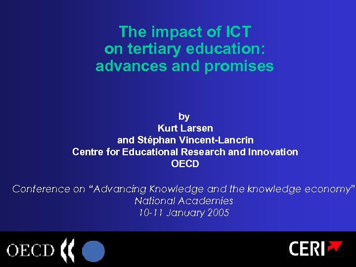 The impact of ICT on tertiary education: advances and promises by Kurt Larsen and
