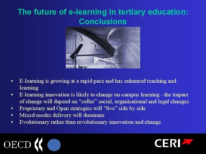 The future of e-learning in tertiary education: Conclusions • • • E-learning is growing