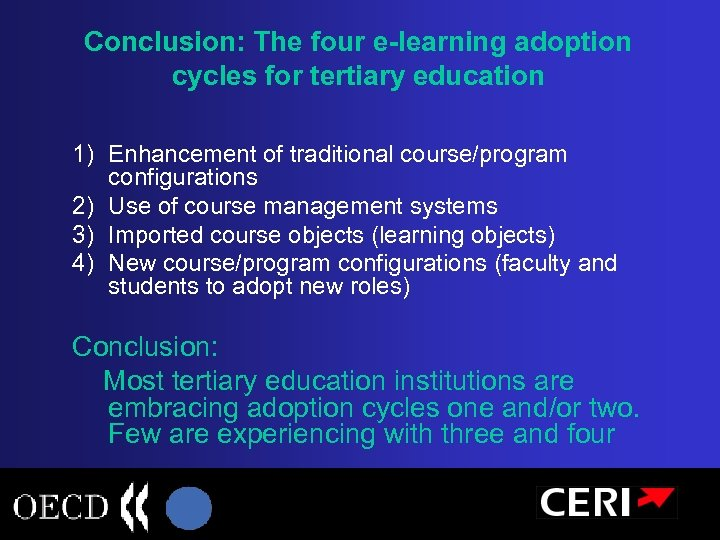Conclusion: The four e-learning adoption cycles for tertiary education 1) Enhancement of traditional course/program