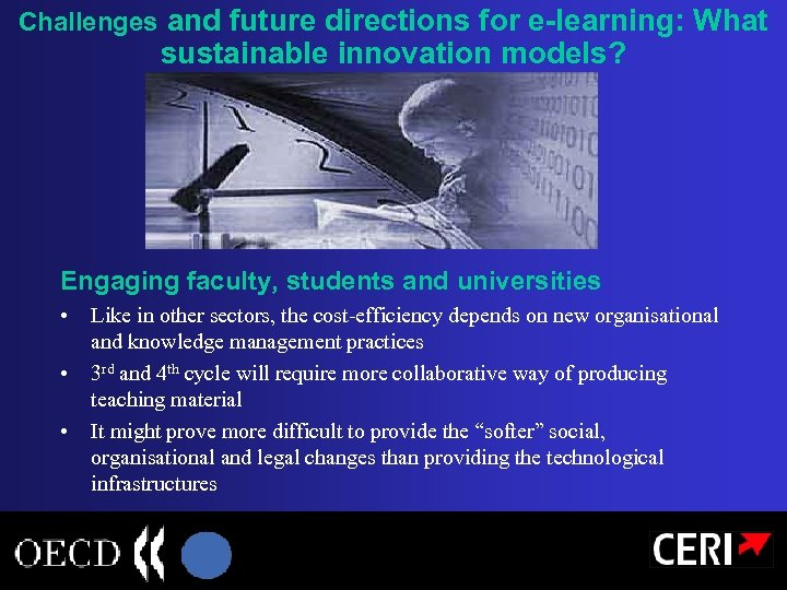 Challenges and future directions for e-learning: What sustainable innovation models? Engaging faculty, students and