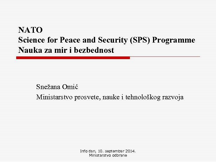 NATO Science for Peace and Security (SPS) Programme Nauka za mir i bezbednost Snežana