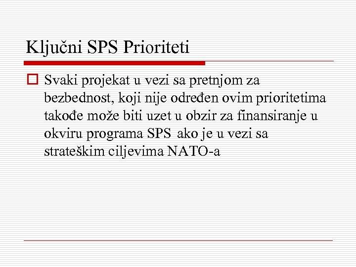 Ključni SPS Prioriteti o Svaki projekat u vezi sa pretnjom za bezbednost, koji nije