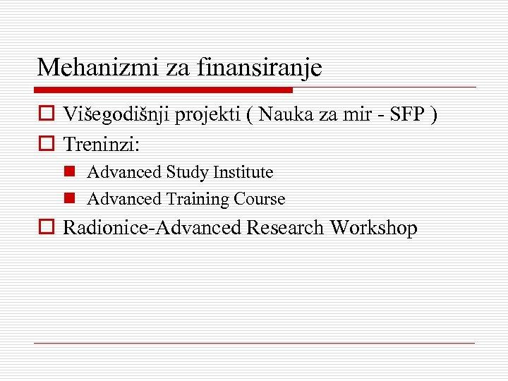 Mehanizmi za finansiranje o Višegodišnji projekti ( Nauka za mir - SFP ) o