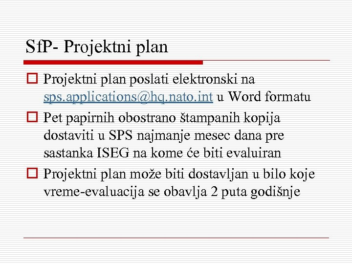 Sf. P- Projektni plan o Projektni plan poslati elektronski na sps. applications@hq. nato. int