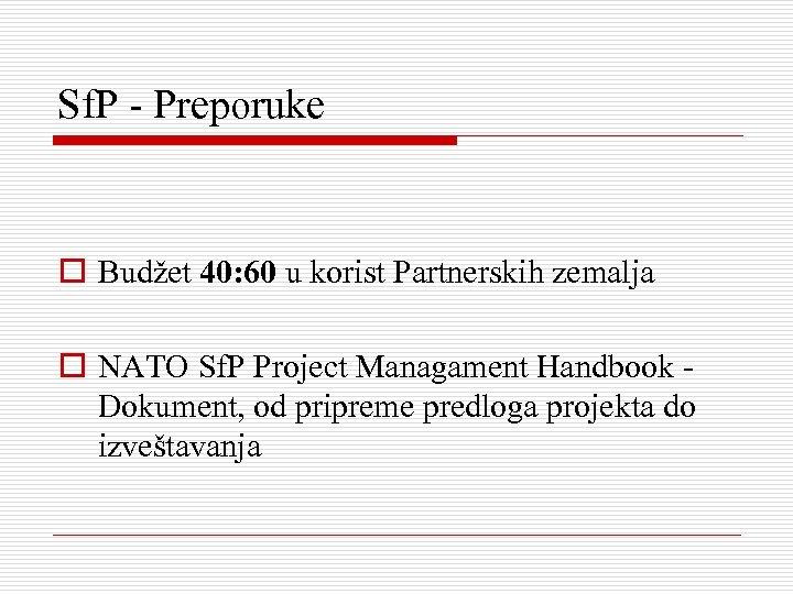 Sf. P - Preporuke o Budžet 40: 60 u korist Partnerskih zemalja o NATO