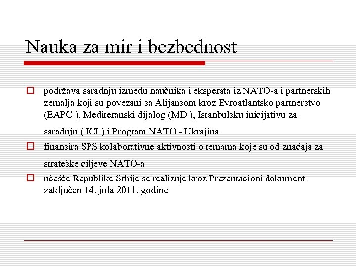 Nauka za mir i bezbednost o podržava saradnju između naučnika i eksperata iz NATO-a