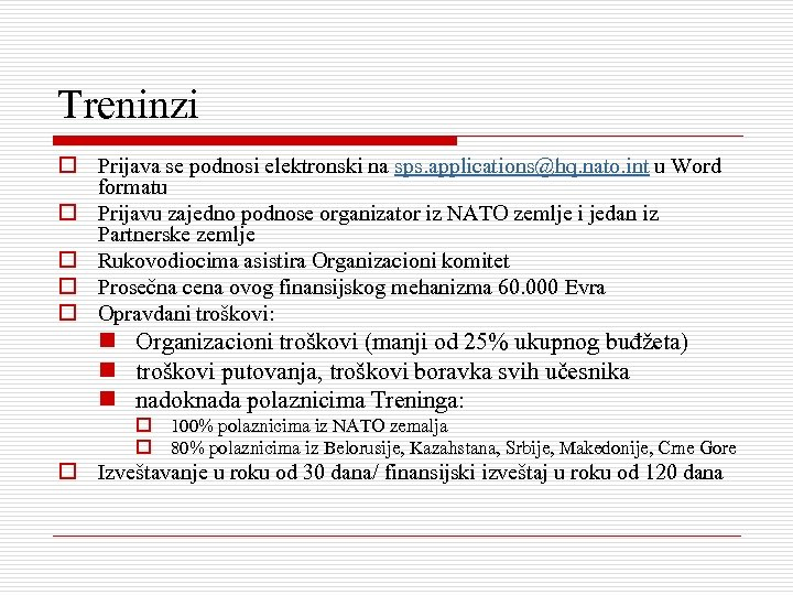 Treninzi o Prijava se podnosi elektronski na sps. applications@hq. nato. int u Word formatu