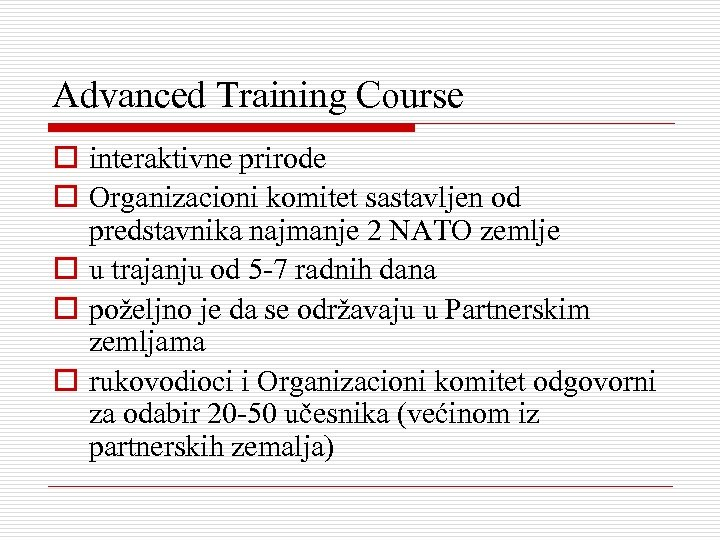 Advanced Training Course o interaktivne prirode o Organizacioni komitet sastavljen od predstavnika najmanje 2