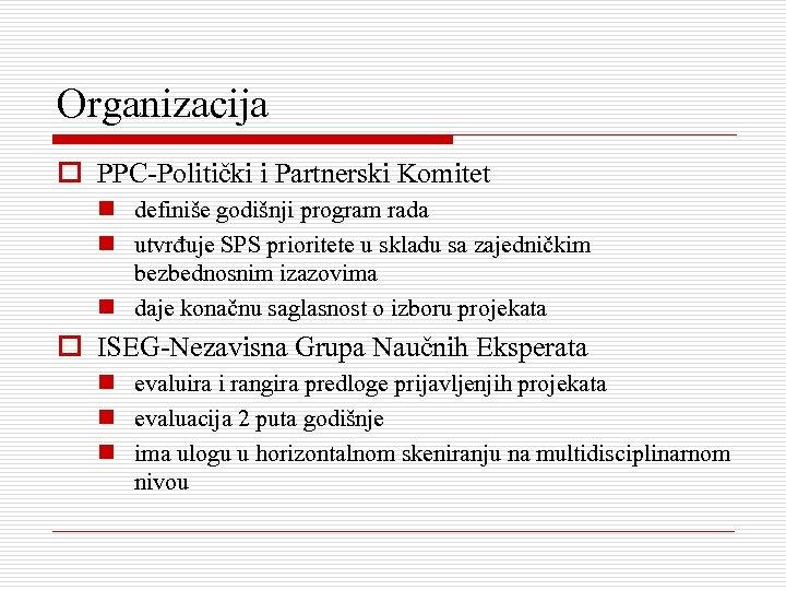 Organizacija o PPC-Politički i Partnerski Komitet n definiše godišnji program rada n utvrđuje SPS