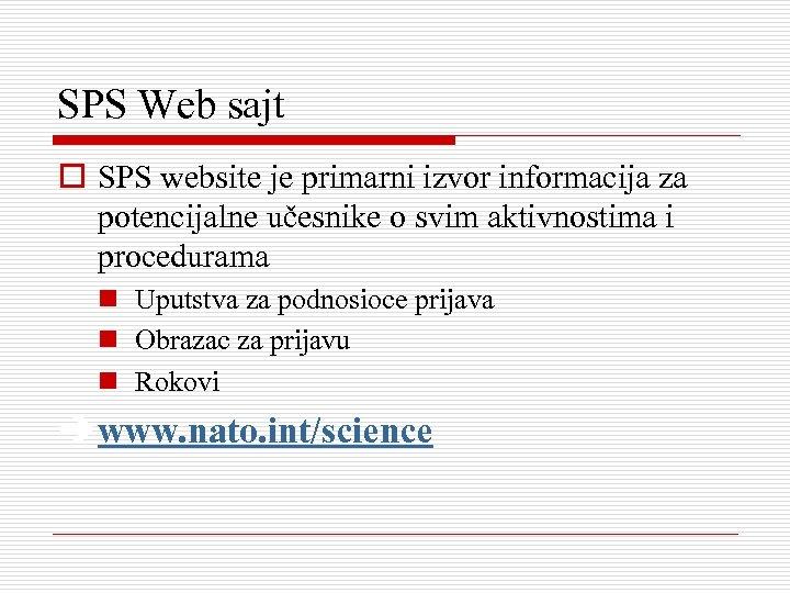SPS Web sajt o SPS website je primarni izvor informacija za potencijalne učesnike o