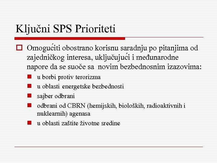 Ključni SPS Prioriteti o Omoguc iti obostrano korisnu saradnju po pitanjima od zajedničkog interesa,