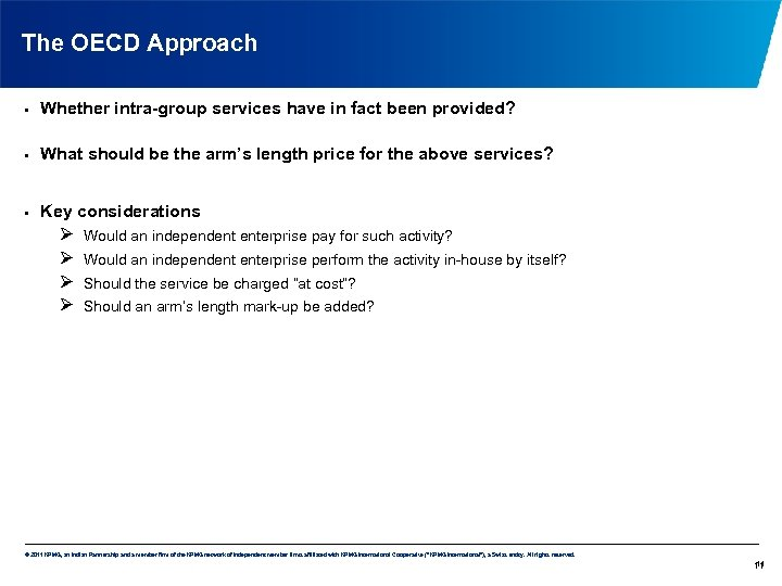 The OECD Approach • Whether intra-group services have in fact been provided? • What
