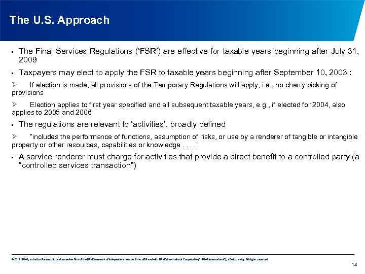 The U. S. Approach • • The Final Services Regulations ('FSR') are effective for