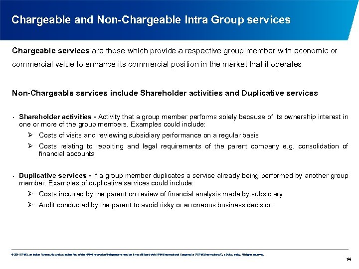 Chargeable and Non-Chargeable Intra Group services Chargeable services are those which provide a respective