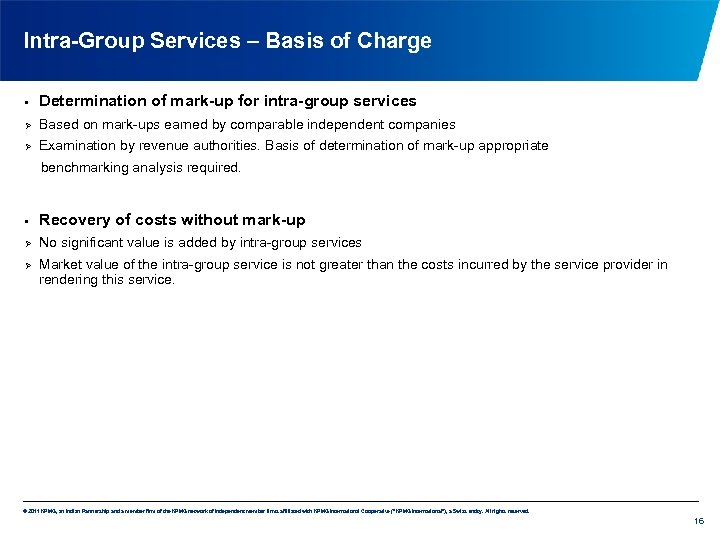 Intra-Group Services – Basis of Charge • Determination of mark-up for intra-group services Ø