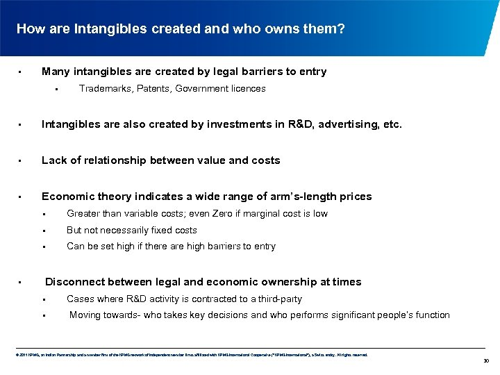 How are Intangibles created and who owns them? • Many intangibles are created by