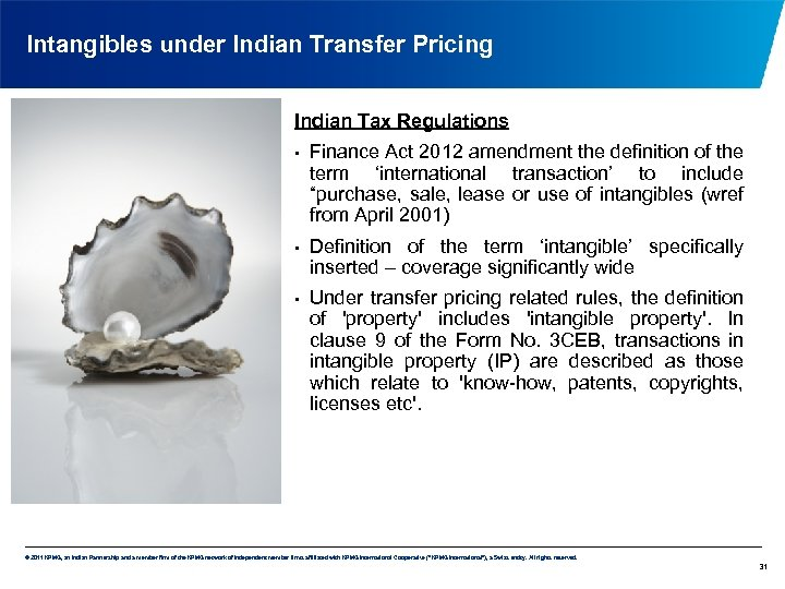 Intangibles under Indian Transfer Pricing Indian Tax Regulations • • • Finance Act 2012