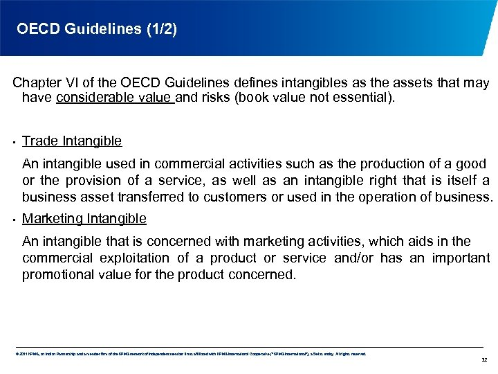 OECD Guidelines (1/2) Chapter VI of the OECD Guidelines defines intangibles as the assets