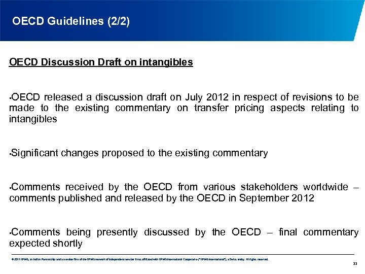 OECD Guidelines (2/2) OECD Discussion Draft on intangibles OECD released a discussion draft on