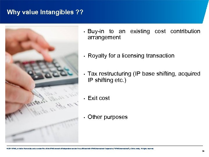 Why value Intangibles ? ? • • • Buy-in to an existing cost contribution